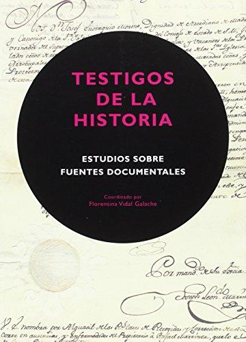 Testigos de la historia : estudios sobre fuentes documentales