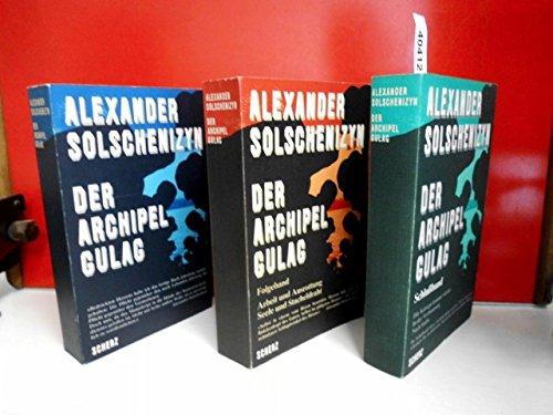 3 x Archipel Gulag . 1. Der Archipel Gulag , 2. Folgeband - Arbeit und Ausrottung , - Seele und Stacheldraht , 3. Schlußband - Die Katorga kommt wieder , - In der Verbannung , - Nach Stalin .