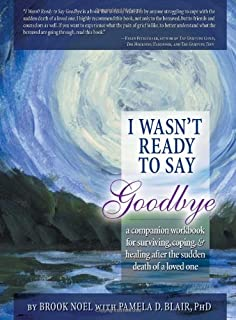 I Wasn't Ready to Say Goodbye, 2nd Ed.: A Companion Workbook