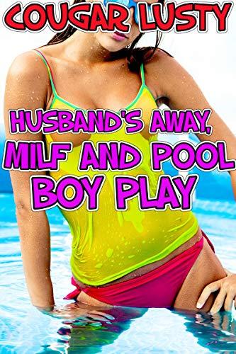 Husband's away, milf and pool boy play (English Edition)
