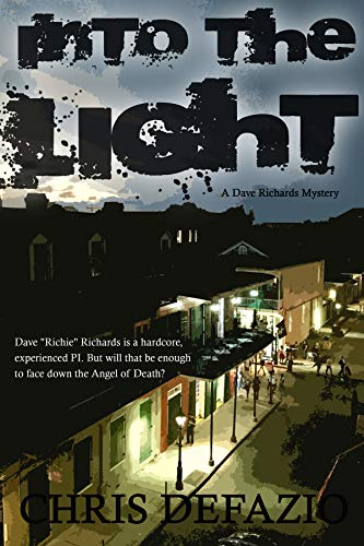 Into the Light (A Dave Richards Mystery Book 1) by [Chris DeFazio]