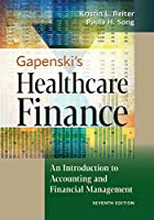 Gapenski's Healthcare Finance: An Introduction to Accounting and Financial Management