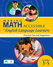 Making Math Accessible to English Language Learners: Practical Tips and Suggestions Grades 3-5 (Leading Edge)
