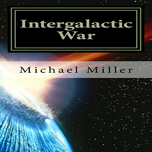 Intergalactic War                   By:                                                                                                                                 Michael W. Miller                               Narrated by:                                                                                                                                 Mark Chen                      Length: 8 hrs and 47 mins     2 ratings     Overall 3.5