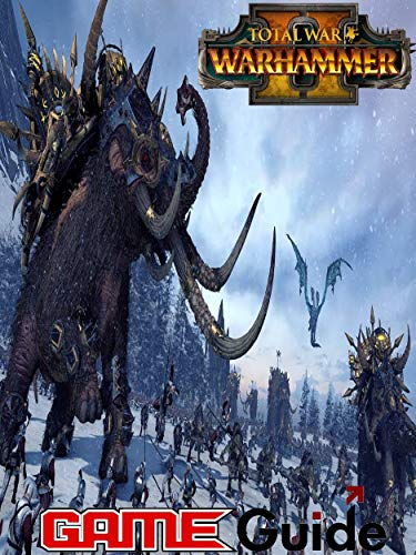total war warhammer II Game Guide (English Edition)