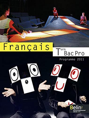 Français Tle Bac Pro : Programme 2011, petit format