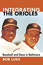 Integrating the Orioles: Baseball and Race in Baltimore