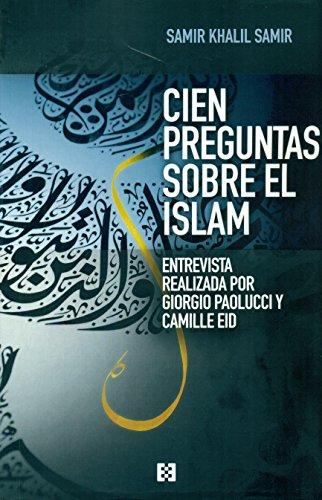 Cien preguntas sobre El Islam (nueva ed (Nuevo Ensayo)