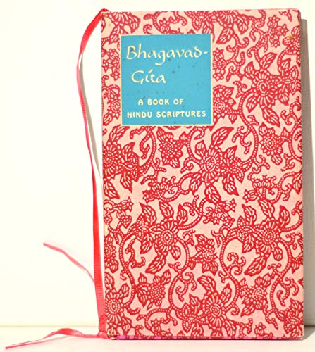 Bhagavad-Gita: A Book of Hindu Scriptures in the form of Dialogue Between Prince Arjuna and the God Krishna