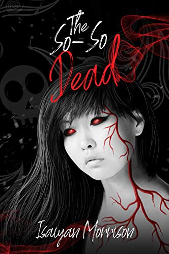 The So-So Dead (The Dead Series Book 2)