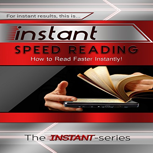 Instant Speed Reading: How to Read Faster Instantly! audiobook cover art