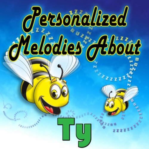 Personalized Melodies About Ty