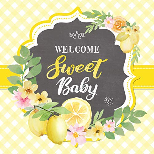 Compare Textbook Prices for Welcome Sweet Baby: Lemon Baby Shower Guest Book with Gift Log + Scrapbooking Pages + Advice and Predictions | Floral Yellow Guestbook  ISBN 9798729373451 by Baby Sprinkle Co.
