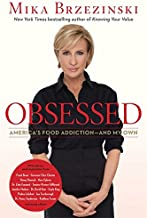 Obsessed: America's Food Addiction -- and My Own