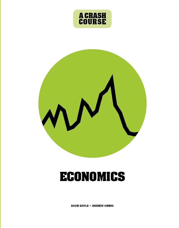抑圧時期尚早先駆者Economics: A Crash Course:Become An Instant Expert (English Edition)