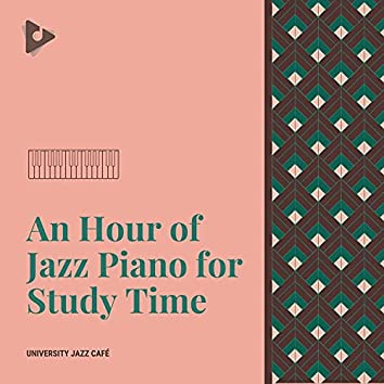 An Hour of Jazz Piano for Study Time