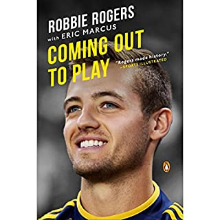 Coming Out to Play                   By:                                                                                                                                 Robbie Rogers,                                                                                        Eric Marcus                               Narrated by:                                                                                                                                 Robbie Rogers                      Length: 4 hrs and 59 mins     43 ratings     Overall 4.8