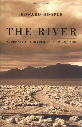 Compare Textbook Prices for The River : A Journey to the Source of HIV and AIDS 1 Edition ISBN 9780316372619 by Hooper, Edward