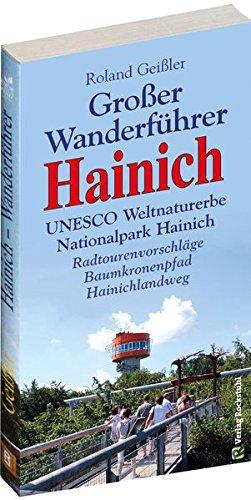 GROSSER WANDERFÜHRER HAINICH - UNESCO Weltnaturerbe Nationalpark Hainich. Radwandervorschläge - Baumkronenpfad - Hainichlandweg.: Mit ... Erfurt, Gotha und dem Baumkronenpfad
