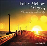 Folky-Mellow FM 76.4