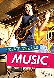 Create Your Own Music (Media Genius)
