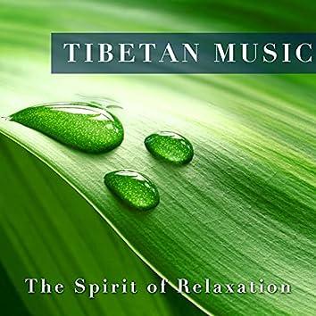 Tibetan Music - The Spirit of Relaxation