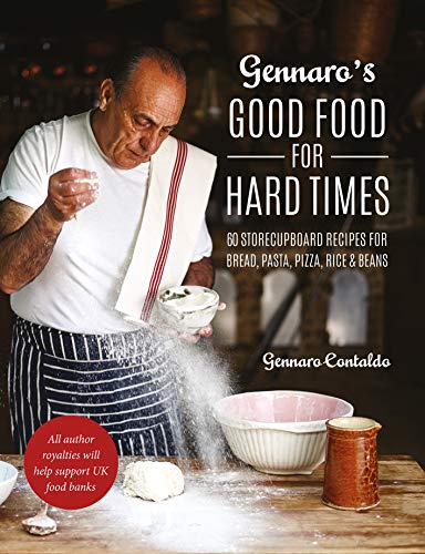 Gennaro's Good Food for Hard Times: 60 storecupboard recipes for bread, pasta, pizza, rice and beans (English Edition)