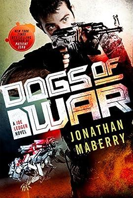 Dogs of War: A Joe Ledger Novel (Joe Ledger (9))