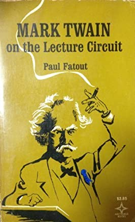 Mark Twain on the Lecture Circuit by Paul Fatout (1969-12-01)