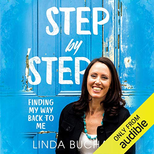 Step by Step     Finding My Way Back to Me              By:                                                                                                                                 Linda Buchan                               Narrated by:                                                                                                                                 Kimberley Duband,                                                                                        Linda Buchan                      Length: 6 hrs and 22 mins     Not rated yet     Overall 0.0