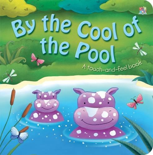 By the Cool of the Pool: Touch and Feel (Touch & Feel)