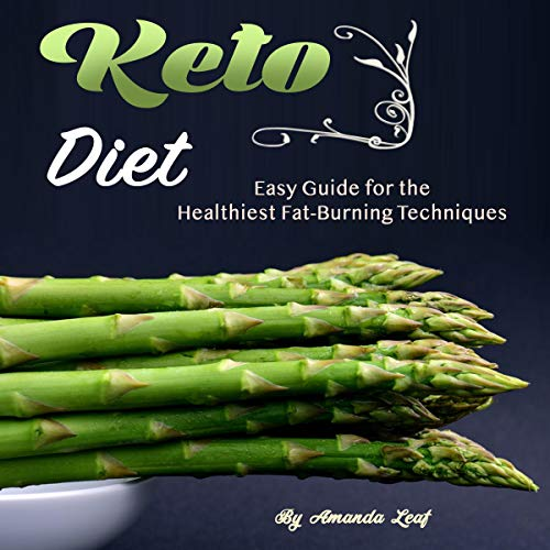 Keto Diet: Easy Guide for the Healthiest Fat-Burning Techniques audiobook cover art