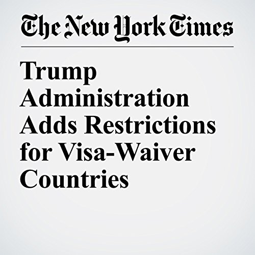 Trump Administration Adds Restrictions for Visa-Waiver Countries copertina