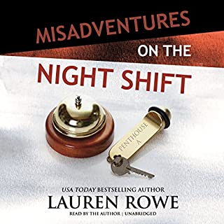 Misadventures on the Night Shift     Misadventures, Book 5              By:                                                                                                                                 Lauren Rowe                               Narrated by:                                                                                                                                 Lauren Rowe                      Length: 5 hrs and 49 mins     88 ratings     Overall 4.7