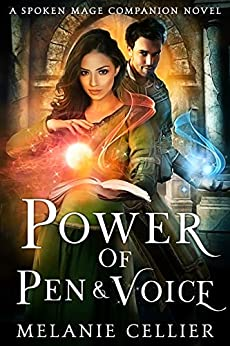 Power of Pen and Voice: A Spoken Mage Companion Novel (The Spoken Mage Book 5) by [Melanie Cellier]