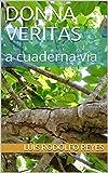 Donna Veritas: a cuaderna vía (versos nº 1)