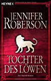 Jennifer Roberson: Tochter des Löwen