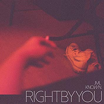 Right by You
