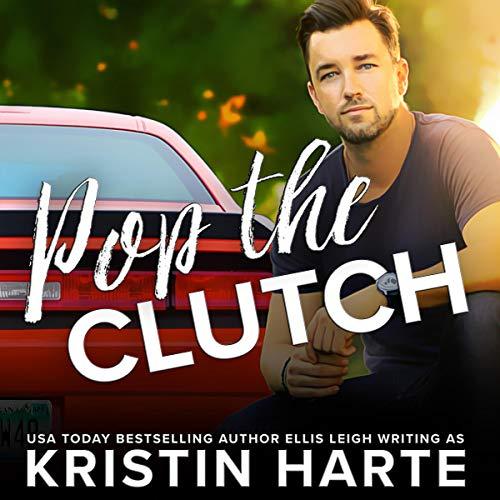 Pop the Clutch: A Second Chance Romance (Second Gear) Audiobook By Kristin Harte,                                                                                        Ellis Leigh cover art