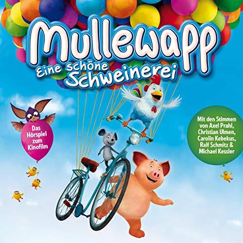 Mullewapp - Eine schöne Schweinerei. Das Hörspiel zum Kinofilm