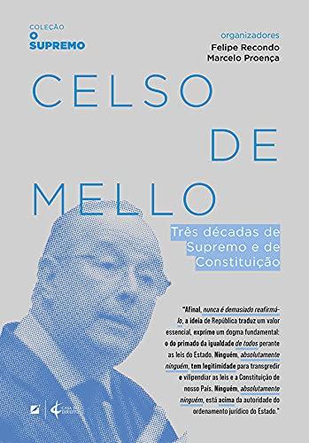 Celso de Mello: três décadas de supremo e de constituição