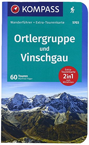 KOMPASS Wanderführer Ortlergruppe und Vinschgau: Wanderführer mit Extra-Tourenkarte 1:50.000, 60 Touren, GPX-Daten zum Download.