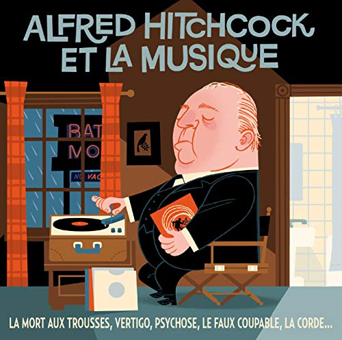 Alfred Hitchcock & His Music - Alfred Hitchcock & His Music