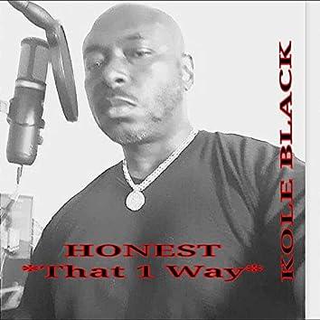 Honest (That 1 Way)