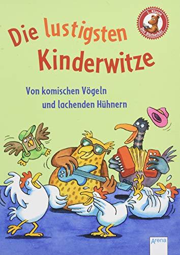 Der Bücherbär. Erstlesebücher für das Lesealter 1. Klasse / Die lustigsten Kinderwitze. Von komischen Vögeln und lachenden Hühnern: Der Bücherbär: Kleine Geschichten