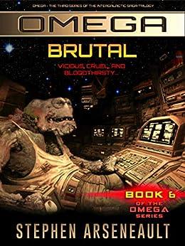 OMEGA Brutal: (Book 6) by [Stephen Arseneault]