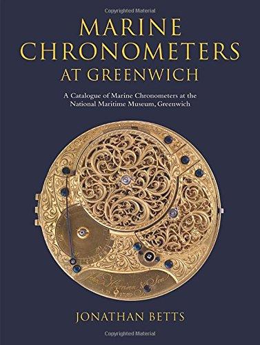 Betts, J: Marine Chronometers at Greenwich: A Catalogue of Marine Chronometers at the National Maritime Museum, Greenwich