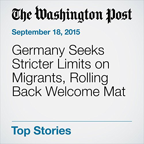 Germany Seeks Stricter Limits on Migrants, Rolling Back Welcome Mat audiobook cover art