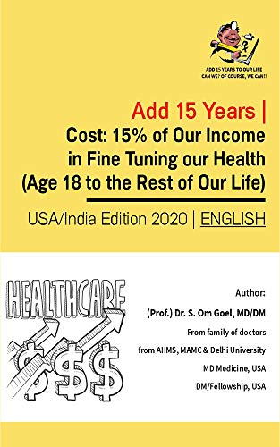 Cost: 15{21400146d7588bc353e16081c3f753945edb3dddd358fcb2f26bffac6254805a} of Our Income in Fine Tuning our Health : Age 18 to the Rest of Our Life (Medical Health Book 1) (English Edition)