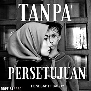 Tanpa Persetujuan (feat. Baddy)